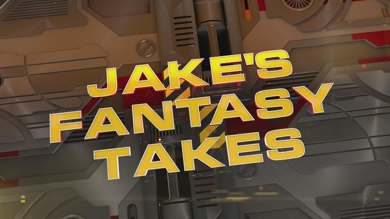 jakes fantasy takes_604005